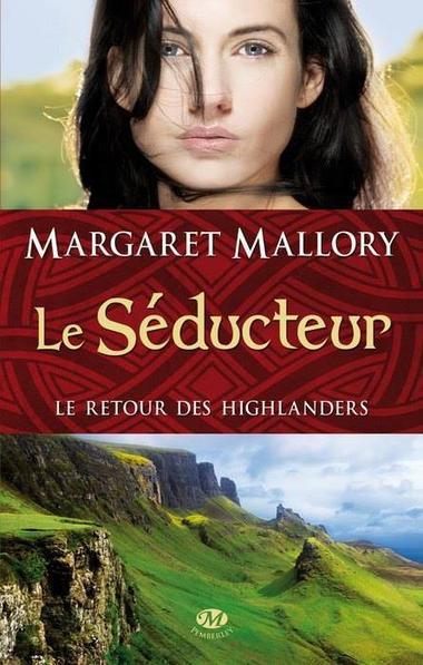 Le Retour des Highlanders : Le Séducteur [Margaret Mallory]