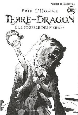 Terre-Dragon : Le souffle des pierres [Erik L'homme]