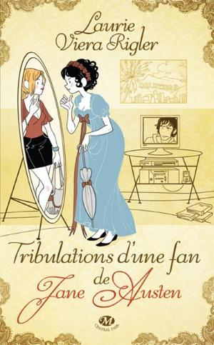 Tribulations d'une fan de Jane Austen [Laurie Viera Rigler]