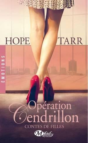 Contes de filles : Opération Cendrillon [Hope Tarr]