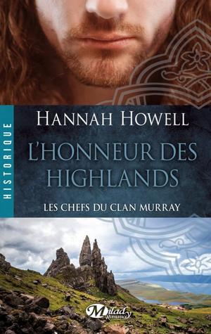 Les Chefs du Clan Murray : L'Honneur des Highlands [Hannah Howell]