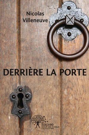Derrière la porte [Nicolas Villeneuve]