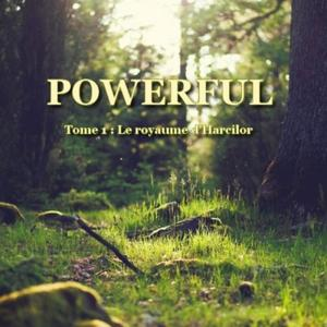 Powerful : Le royaume d'Harcilor - S.N Lemoing