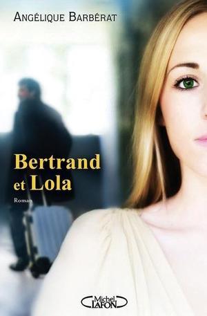 Bertrand et Lola - Angélique Barbérat