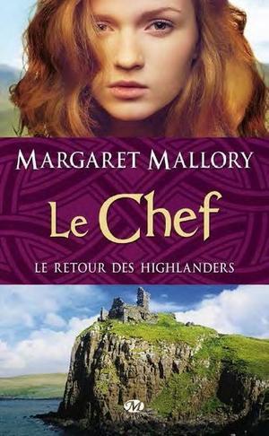 Le Retour des highlanders : Le Chef - Margaret Mallory