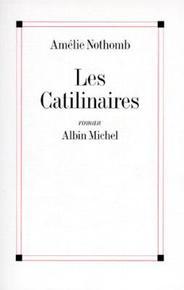 Les catilinaires de Amélie Nothomb