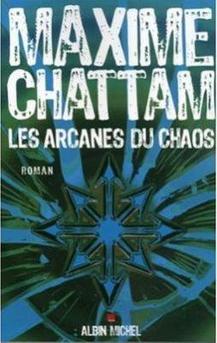 Le Cycle de l'homme, tome 1 : Les Arcanes du chaos de Maxime Chattam