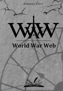 """World War Web"" - ""WWW"""
