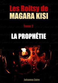 Les Roitsy de Magara Kisi - T2