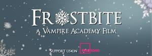 Appel aux fans pour que la production de Vampire Academy Morsure de Glace débute !!