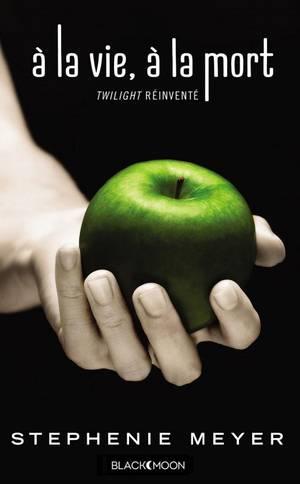 """Mon avis sur Twilight Réinventé """"A la vie, à la mort"""" de Stephenie Meyer #BlackMoon"""