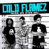 Cold Flamez - Miss me, Kiss me, Lick me