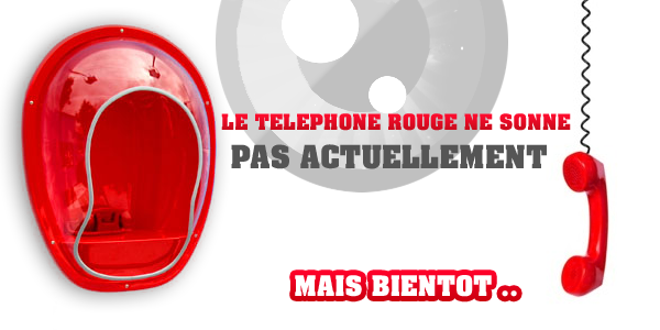 Téléphone rouge !