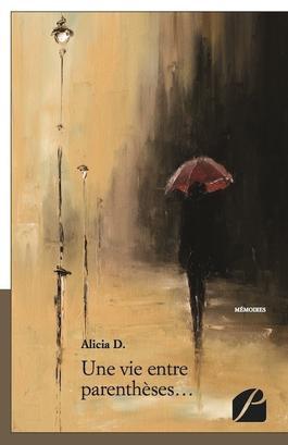 Une vie entre parenthèse d'Alicia D
