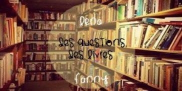Rendez Vous Des Questions, Des livres avec Les Lectuures de Fanny #2 Janvier