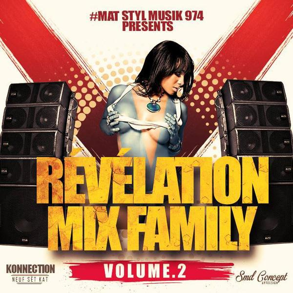 "MAT STYL MUSIIK 974 présent "" LA COMPILATION REVELATION MIX FAMILY (VOLUME 2) """