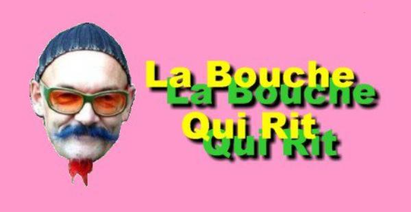 La Bouche Qui Rit,
