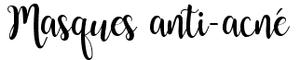 Soins ஃ  Masques anti-acné