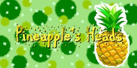 ☼ Pineapple's Heads ☼