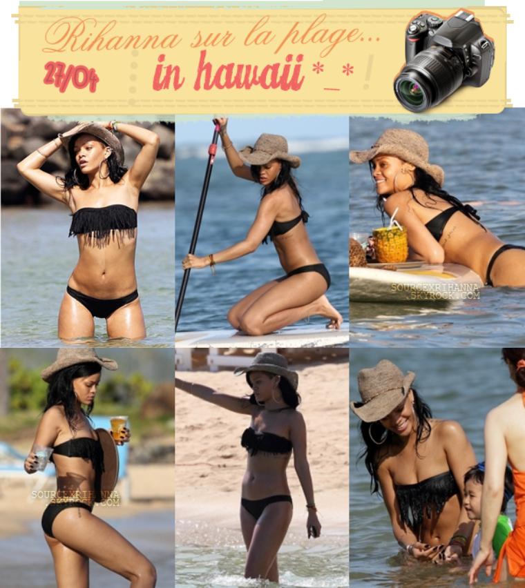 Rihanna sur la plage d'Hawai, prenant du bon temps..