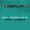 Say Something  ft Drake