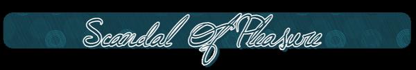 ♦ Scandal Of Pleasure Classement de La clientèle ★★★★★★ Hors D'oeuvre Macchiato