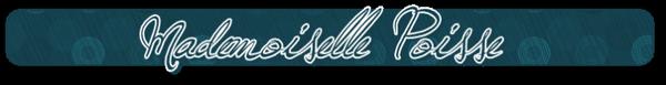 ♦ Mademoiselle Poisse
