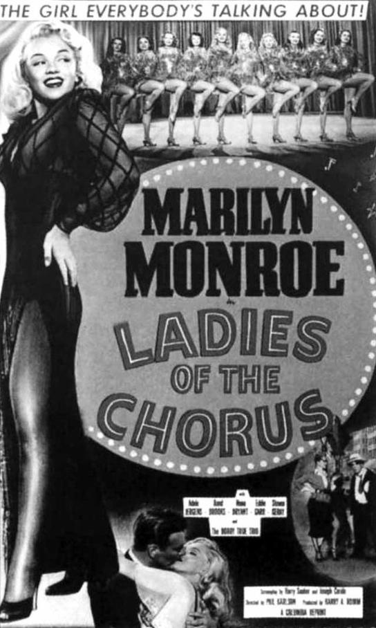 """""""Ladies of the chorus"""" (Les reines du music hall) est un film de Phil KARLSON. Synopsis : May MARTIN, une ex-vedette comique, et sa fille Peggy (Marilyn) dansent toutes deux dans une revue de music-hall. Un quiproquo contraint la danseuse vedette à s'en aller et Peggy la remplace. Celle-ci tombe ensuite amoureuse d'un homme riche de bonne famille, Randy. May n'est pas sûre de pouvoir approuver cette liaison, elle-même ayant connu un mariage malheureux avec un homme fortuné. Lors d'une soirée organisée en l'honneur du jeune couple, une imprudence révèle à la mère de Randy la profession de Peggy. May va sauver la situation. Tout finit bien lorsqu'on apprend que le jeune couple va pouvoir convoler et que la maman va épouser le comique de la troupe."""