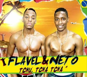 Flavel & Neto - Tchu tcha tcha.