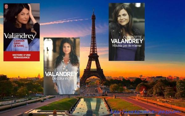 L'AMOUR DANS LE SANG/ DE COEUR INCONNU/ N'OUBLIE PAS DE M'AIMER de Charlotte Valandrey