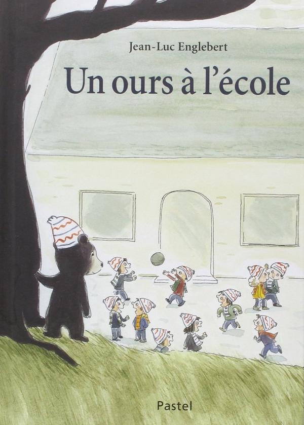 UN OURS A L'ECOLE de Jean-Luc Englebert