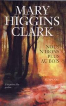 Nous n'irons plus au bois - Mary Higgins Clark