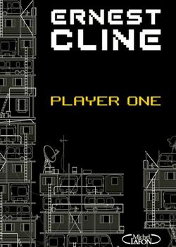 Player One, Ernest Cline.