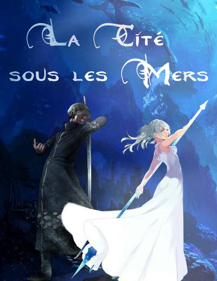 ~ La Cité sous les Mers - Fanfiction by Lilith ~