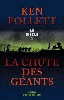 Ken FOLLETT La chute des géants : Le siècle 1