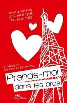Francisco de PAULA FERNANDEZ Prends-moi dans tes bras (Tome 2)