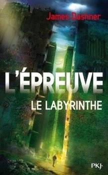 James DASHNER L'épreuve : Le Labyrinthe (Tome 1)