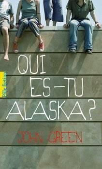 John GREEN Qui es-tu Alaska?
