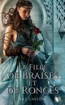Rae CARSON La fille de braises et de ronces (Tome 1)