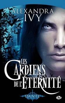 Alexandra IVY Les gardiens de l'éternité : Dante (Tome 1)