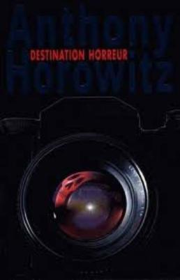 Destination horreur d'Anthony Horowitz