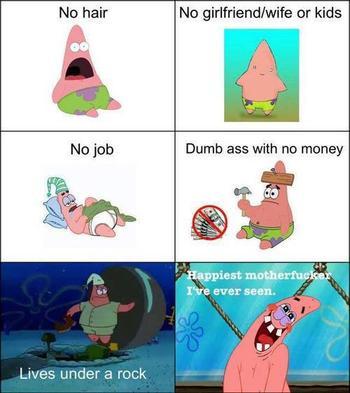 Même Patrick n'est pas aussi stupide que toi ...