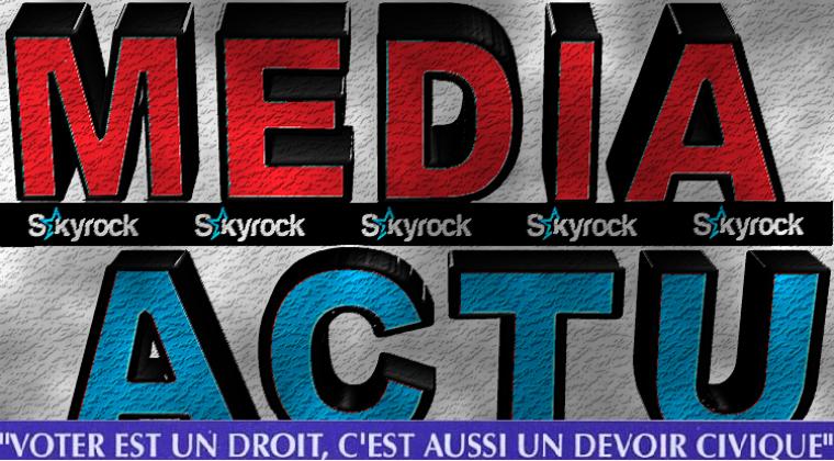 NEWS - media-actu.skyrock.com - BIENVENUE SUR MEDIA-ACTU