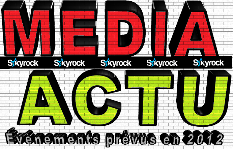 NEWS - media-actu.skyrock.com - EVENEMENTS POLITIQUE PREVUS EN 2012