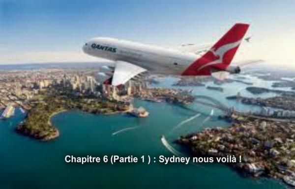 """Chapitre 6 :""""Sydney nous voilà """""""