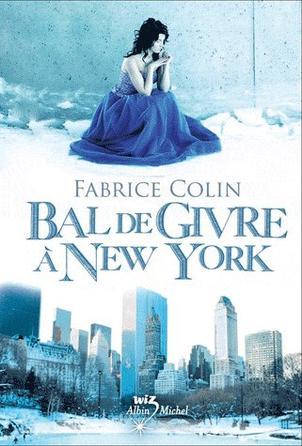 Bal de Givre à New-York de Fabrice Colin