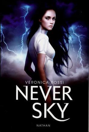 La série de l'impossible (tome 1) Never Sky de Veronica Rossi