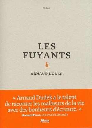 Les fuyants de Arnaud Dudek