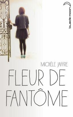 Fleur de fantôme de Michele Jaffe