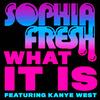 Sofyα Fresh feαt Kαnye West ‹ Whαt It Is .